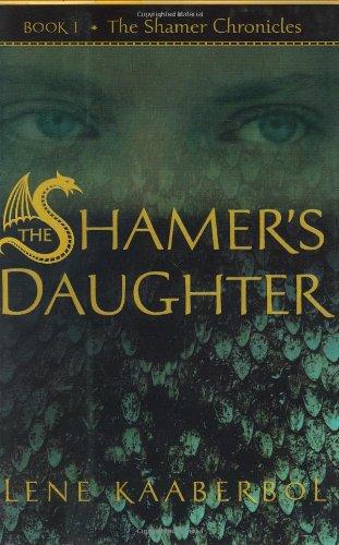 The Shamer's Daughter: Book 1, The Shamer Chronicles ***SIGNED***: Lene Kaaberbol