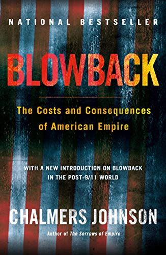 9780805075595: Blowback: The Costs and Consequences of American Empire