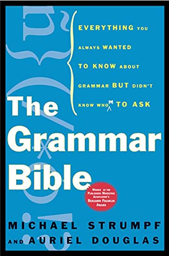 9780805075601: The Grammar Bible: Everything You Always Wanted to Know about Grammar But Didn't Know Whom to Ask