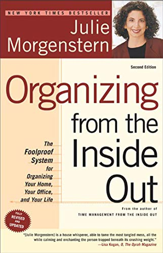 9780805075892: Organizing from the Inside Out, Second Edition: The Foolproof System For Organizing Your Home, Your Office and Your Life