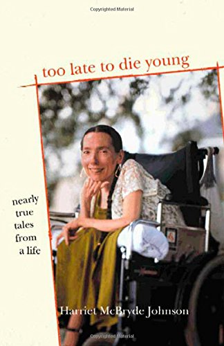 9780805075946: Too Late to Die Young: Nearly True Tales from a Life