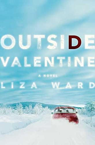 Outside Valentine: Ward, Liza
