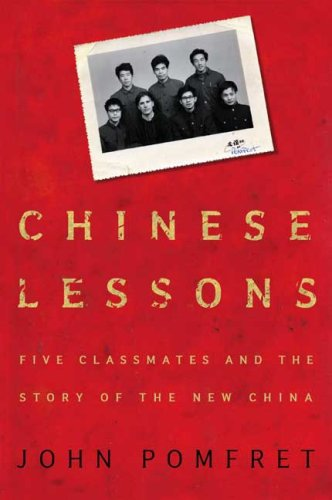 9780805076158: Chinese Lessons: Five Classmates and the Story of the New China