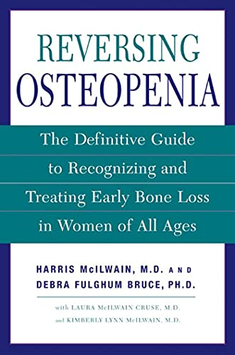 9780805076226: Reversing Osteopenia: The Definitive Guide to Recognizing and Treating Early Bone Loss in Women of All Ages