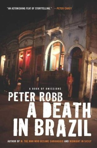 A Death in Brazil: A Book of Ommissions: Peter Robb