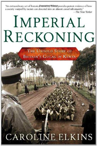 9780805076530: Imperial Reckoning: The Untold Story Of Britain's Gulag In Kenya