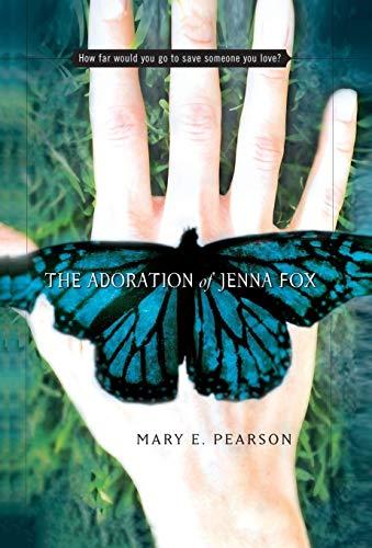 9780805076684: The Adoration of Jenna Fox (Jenna Fox Chronicles)