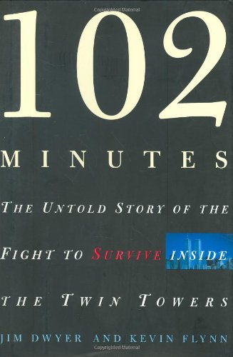 9780805076820: 102 Minutes: The Untold Story of the Fight to Survive Inside the Twin Towers