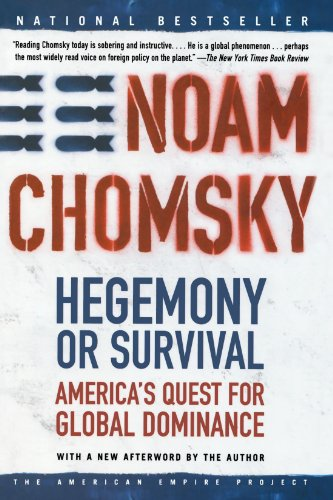 Hegemony or Survival: America's Quest for Global: Noam Chomsky