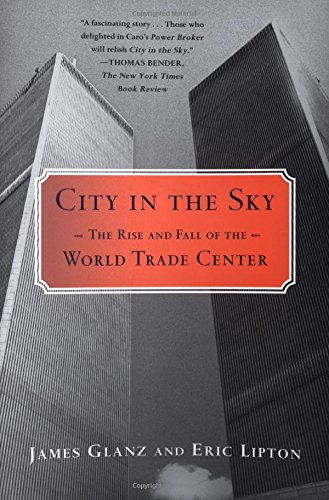 9780805076912: City in the Sky: The Rise and Fall of the World Trade Center