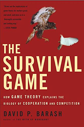 9780805076998: The Survival Game: How Game Theory Explains the Biology of Cooperation and Competition