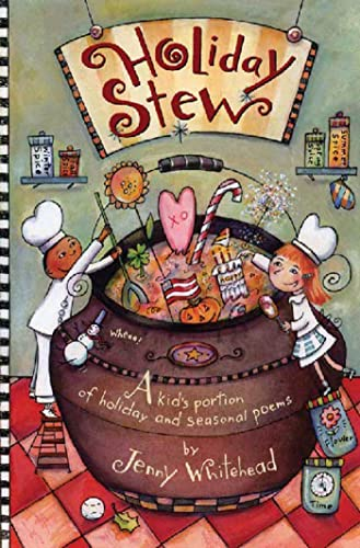Holiday Stew: A Kid's Portion of Holiday and Seasonal Poems: Whitehead, Jenny