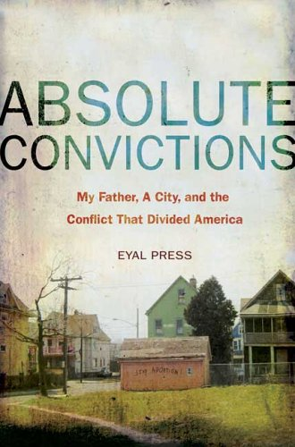 9780805077315: Absolute Convictions: My Father, a City, and the Conflict that Divided America