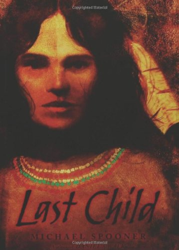 Last Child (0805077391) by Michael Spooner