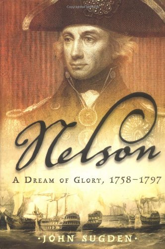 9780805077575: Nelson: A Dream of Glory, 1758-1797