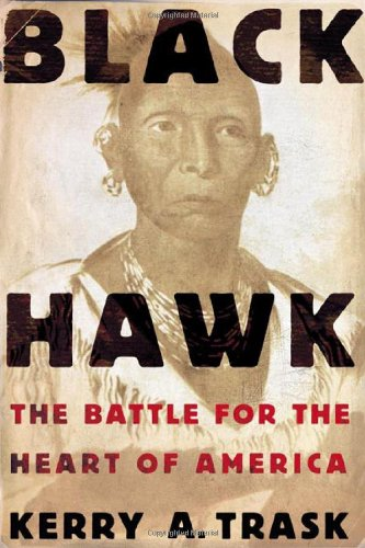 9780805077582: Black Hawk: The Battle for the Heart of America