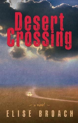 9780805077629: Desert Crossing: A Novel