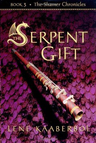 The Serpent Gift: Book 3, The Shamer Chronicles ***SIGNED***: Lene Kaaberbol