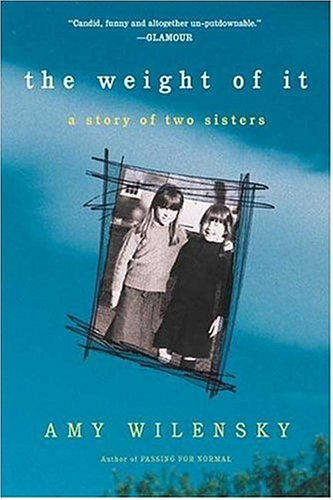 9780805077728: The Weight of It: A Story of Two Sisters