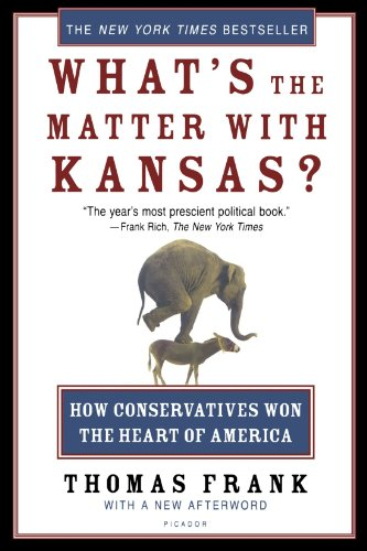 9780805077742: What's the Matter with Kansas?: How Conservatives Won the Heart of America