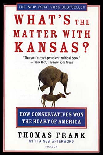 What's the Matter with Kansas?: How Conservatives: Thomas Frank