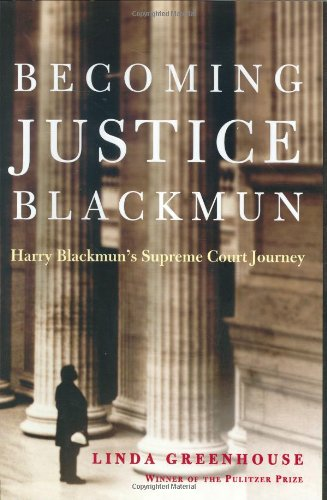 9780805077919: Becoming Justice Blackmun: Harry Blackmun's Supreme Court Journey