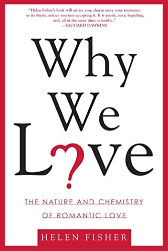 9780805077964: Why We Love: The Nature and Chemistry of Romantic Love