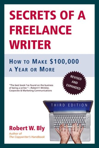 9780805078039: Secrets of a Freelance Writer: How to Make $100,000 a Year or More