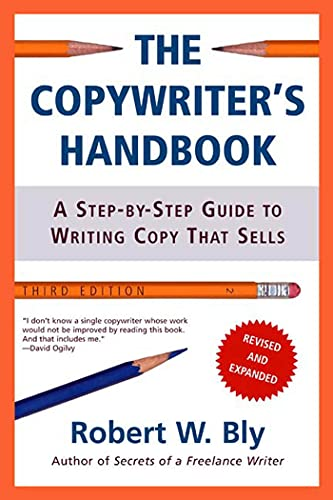 9780805078046: The Copywriter's Handbook: A Step-By-Step Guide to Writing Copy That Sells