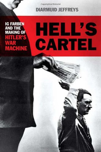 9780805078138: Hell's Cartel: Ig Farben and the Making of Hitler's War Machine