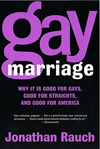 9780805078152: Gay Marriage: Why it is Good for Gays, Good for Straights, and Good for America