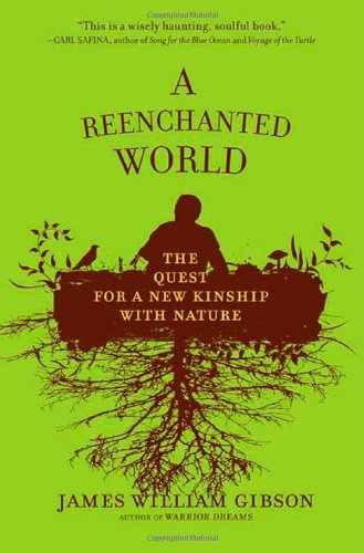9780805078350: A Reenchanted World: The Quest for a New Kinship with Nature