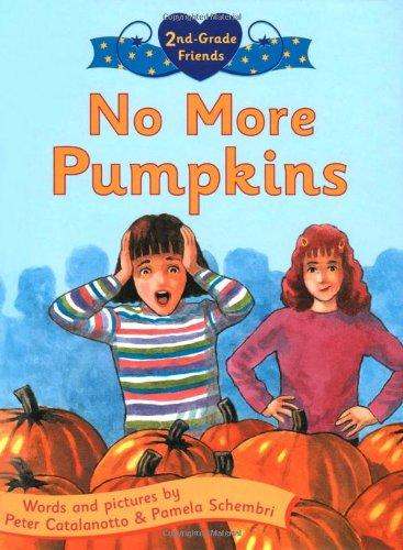9780805078398: No More Pumpkins (Second Grade Friends)