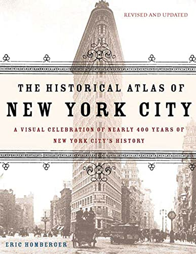 9780805078428: The Historical Atlas of New York City: A Visual Celebration of 400 Years of New York City's History