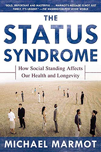 9780805078541: The Status Syndrome: How Social Standing Affects Our Health and Longevity