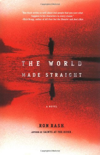 The World Made Straight: A Novel: Rash, Ron
