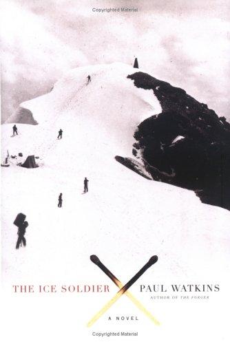 The Ice Soldier: A Novel: Watkins, Paul