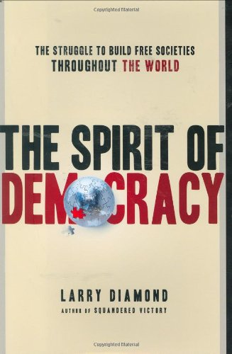 9780805078695: The Spirit of Democracy: The Struggle to Build Free Societies Throughout the World