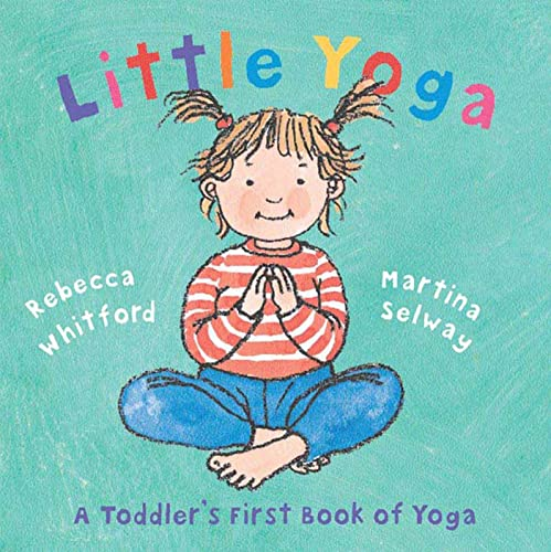 9780805078794: Little Yoga: A Toddler's First Book of Yoga