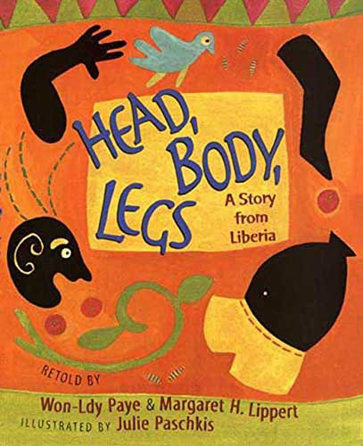 9780805078909: Head, Body, Legs: A Story from Liberia (Rise and Shine)
