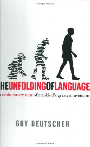 9780805079074: The Unfolding of Language: An Evolutionary Tour of Mankind's Greatest Invention