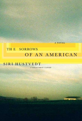 9780805079081: The Sorrows of an American: A Novel