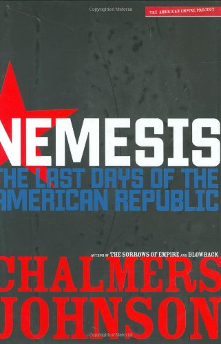 9780805079111: Nemesis: The Last Days of the American Republic (The American Empire Project)
