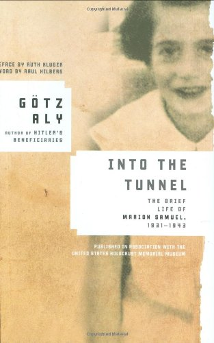 9780805079272: Into the Tunnel: The Brief Life of Marion Samuel, 1931-1943