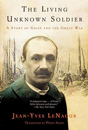 The Living Unknown Soldier: A Story of: Jean-Yves Le Naour