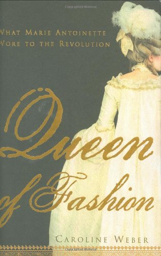 9780805079494: Queen of Fashion: What Marie Antoinette Wore to the Revolution