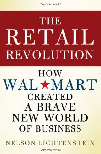 9780805079661: The Retail Revolution: How Wal-Mart Created a Brave New World of Business