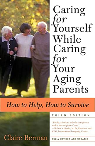 9780805079753: Caring for Yourself While Caring for Your Aging Parents, Third Edition: How to Help, How to Survive
