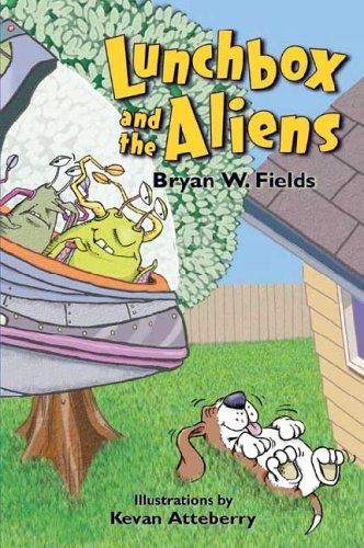 Lunchbox and the Aliens (Froonga): Bryan W. Fields