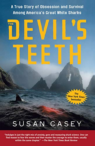 9780805080117: The Devil's Teeth: A True Story of Obsession and Survival Among America's Great White Sharks